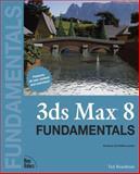 3ds Max 8 Fundamentals, Ted Boardman, 0321412532