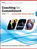 Coaching for Commitment : Coaching Skills Inventory (CSI) Self, Kinlaw, Dennis C. and Coe, Cindy, 0787982539