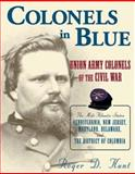 Colonels in Blue, Roger D. Hunt, 0811702537