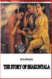 The Story of Shakuntala, Kalidasa (Classical Sanskrit writer), 1475172532
