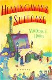 Hemingway's Suitcase, MacDonald Harris, 1476782539