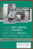 Child Well-Being, Child Poverty and Child Policy in Modern Nations 9781861342539