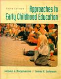 Approaches to Early Childhood Education, Roopnarine, Jaipaul L. and Johnson, James E., 0130852546