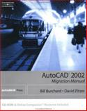 AutoCAD 2002 : Migration Manual, Burchard, Bill and Pitzer, Dave, 0766842541
