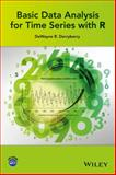 Basic Data Analysis for Time Series with R, Derryberry, 1118422546