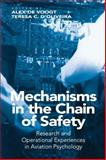 Mechanisms in the Chain of Safety : Research and Operational Experiences in Aviation Psychology, Voogt, Alex De and D'Oliveira, Teresa C., 1409412547