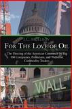 For the Love of Oil, McElroy, 1425942547