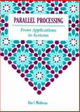 Parallel Processing from Applications to Systems, Moldovan, Dan I., 1558602542