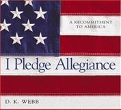 I Pledge Allegiance, D. K. Webb, 158229254X