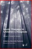 Music Therapy in Children's Hospices : Jessie's Fund in Action, Pavlicevic, Mercedes, 1843102544