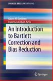An Introduction to Bartlett Correction and Bias Reduction, Cordeiro, Gauss M. and Cribari-Neto, Francisco, 3642552544