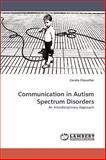 Communication in Autism Spectrum Disorders, Coralie Chevallier, 3838362543