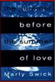 The Summer Before the Summer of Love, Marly Swick, 0060172541