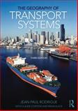 The Geography of Transport Systems, Rodrigue, Jean-Paul, 0415822548
