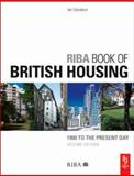 RIBA Book of British Housing : 1900 to the Present Day, Colquhoun, Ian, 075068254X