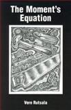 The Moment's Equation, Vern Rutsala, 0912592540