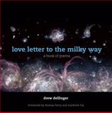Love Letter to the Milky Way, Drew Dellinger, 1935952544
