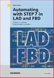 Automating with STEP 7 in LAD and FBD : SIMATIC S7-300/400 Programmable Controllers, Berger, Hans, 3895782548