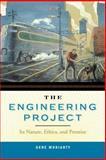 The Engineering Project : Its Nature, Ethics, and Promise, Moriarty, Gene, 0271032545