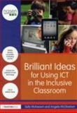 Brilliant Ideas for Using ICT in the Inclusive Classroom, McKeown, Sally and Nelms, Mandy, 0415672546