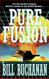 Pure Fusion, Bill Buchanan, 0425192547
