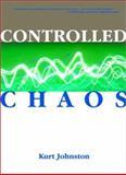 Controlled Chaos, Kurt Johnston, 0784712549