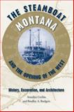 The Steamboat Montana and the Opening of the West : History, Excavation, and Architecture, Corbin, Annalies and Rodgers, Bradley A., 0813032547