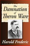 The Damnation of Theron Ware, Frederic, Harold, 1412812542