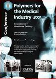 Polymers for the Medical Industry : Brussels, Belgium, 14th-15th May 2001, , 1859572545