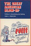 The Great American Blow-Up : Puffery in Advertising and Selling, Preston, Ivan L., 0299152545