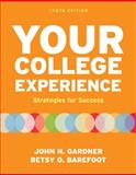 Your College Experience : Strategies for Success, Gardner, John N. and Jewler, A. Jerome, 0312602545