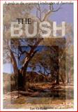 The Bush : A Guide to the Vegetated Landscapes, Read, Ian G., 0868402540