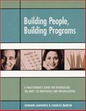 Building People, Building Programs : A Practitioner's Guide for Introducing the Myers-Briggs Type Indicator to Individuals and Organizations, Lawrence, Gordon D. and Martin, Charles R., 093565254X