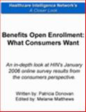 Benefits Open Enrollment : What Consumers Want, , 1933402547
