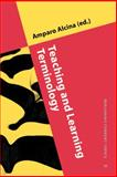 Teaching and Learning Terminology : New Strategies and Methods, Amparo Alcina, 9027202540