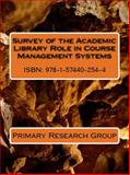 Survey of the Academic Library Role in Course Management Systems, Primary Research Group, 1574402544