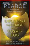 Exploring the Crack in the Cosmic Egg, Joseph Chilton Pearce, 162055254X