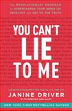 You Can't Lie to Me, Janine Driver, 0062112546