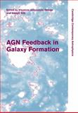 AGN Feedback in Galaxy Formation, , 0521192544
