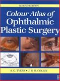 Colour Atlas of Ophthalmic Plastic Surgery, Collin, J. R. O. and Tyers, Anthony G., 0750642548