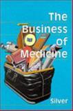 The Business of Medicine, Silver, Julie K., 1560532548