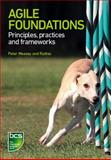 Agile Foundation : Principles, Practices and Frameworks, Alex Gray, Chris Berridge, Darren Wilmshurst, Richard Levy, Michael Short, Barbara Roberts, Les Oliver, Lazaro Wolf, 1780172540