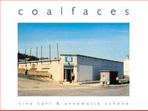 Coalfaces : Life after Coal in the Afan Valley, Schöne, Anne-Marie and Carr, Tina, 1905762542
