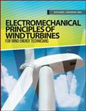 Electromechanical Principles of Wind Turbines for Wind Energy Technicians 1st Edition