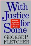 With Justice for Some, George P. Fletcher, 0201622548