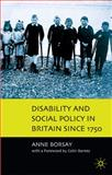 Disability and Social Policy in Britain since 1750 : A History of Exclusion, Borsay, Anne, 0333912543