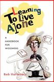 Learning to Live Alone, Bob Hurmence, 0595442544
