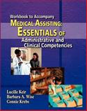 Medical Assisting : Essentials of Administrative and Clinical Competencies, Keir, Lucille and Krebs, Connie, 1401812546