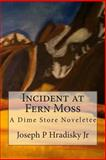 Incident at Fern Moss, Joseph Hradisky and Ian Hradisky, 1482792540