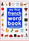 My First French Word Book, Angela Wilkes, 156458254X